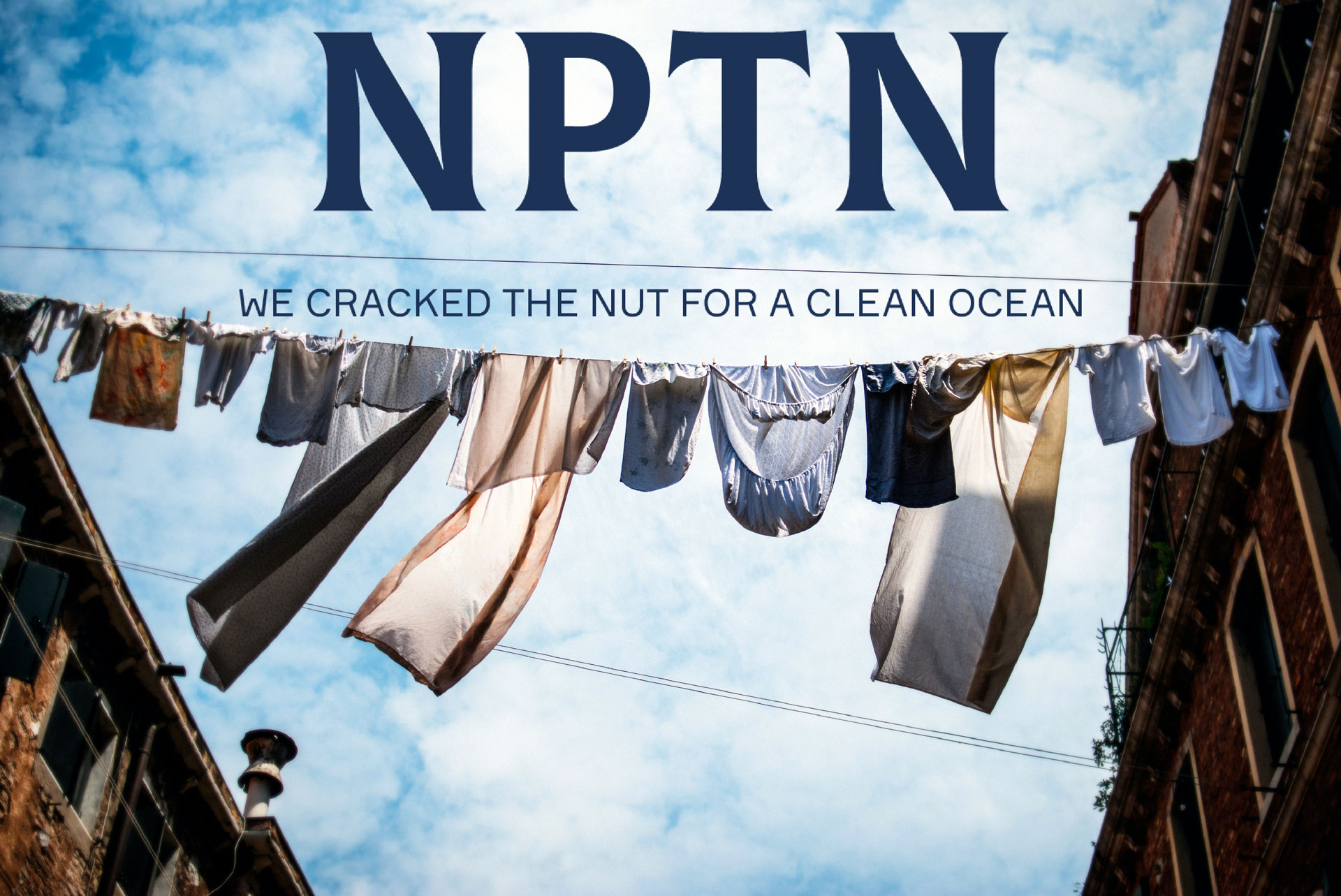 NPTN - We cracked the nut for a clean ocean